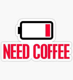 Need coffee quot; Stickers by digerati