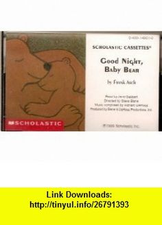 Good Night, Baby Bear Audiocassette Tape Frank Asch, Jane Gabbert ,   ,  , ASIN: B000WWNJZY , tutorials , pdf , ebook , torrent , downloads , rapidshare , filesonic , hotfile , megaupload , fileserve
