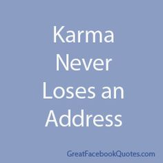 karma quotes and pic | Karma Quotes & Sayings (¯`'•.¸(♥)¸.•'´¯)  blessings(¯`'•.¸(♥)¸.•'´¯)