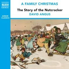 The Story of the Nutcracker by David Angus, read by Jenny Agutter