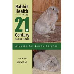 Rabbit Health in the 21st Century (2nd Edition) by Kathy Smith