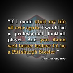 #Quote from #Steelers legend Jack Lambert's enshrinement speech in 1990.