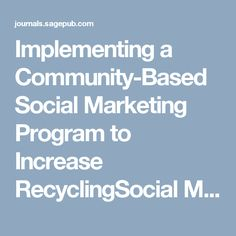 This article examines the use of community based social marketing on the effectiveness of encouraging recycling in a community. They used in person commitment to create their behaviour change and offset their major barrier of people not know what they can recycle. They also used social norms and convenience to encourage their behaviour change. They had a 7% success retention rate with their pilot program. **click on the picture to read the whole article**