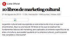 10 libros de marketing cultural La gestión cultural está resurgiendo en este entorno de crisis en que nos encontramos. Aquí va una lista de 10 libros en los que se explican los fundamentos básicos del marketing, pero aplicados al contexto específico de las artes y la cultura, que pueden ayudarte en tu empresa cultural, ¿cuál te parece más completo o interesante?