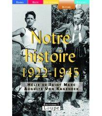 Notre histoire 1922-1945 Hélie de Saint-Marc Auguste Von Kageneck Récit document
