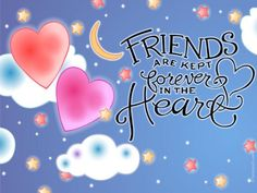 Friends Are Kept Forever In The Heart quotes quote friend friendship quotes friend quotes quotes for friends quotes on friendship Friendship Day Wishes, Cute Friendship Quotes, Friend Friendship, Friends Image, I Love My Friends, True Friends, Best Friend Wallpaper, Love Wallpaper, Wallpaper Ideas