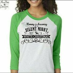 Mommy is dreaming of a Silent Night not a White Christmas Raglan Baseball Style T Shirt by AweBeeDesigns on Etsy