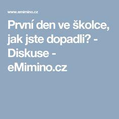 První den ve školce, jak jste dopadli? - Diskuse - eMimino.cz Diet