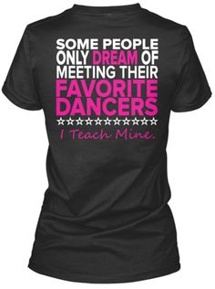 Cute shirt for dance teachers!!!