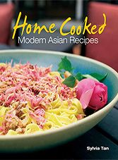 Home Cooked: Modern Asian Recipes