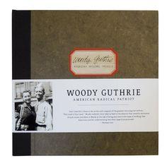 Woody Guthrie: American Radical Patriot - American Songwriter