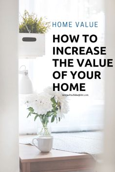 Tips To Increase Home Value - Army Wife With Daughters Home Renovation, Cavity Wall Insulation, Energy Bus, Home Management, Home Values, Home Buying, Homemaking, Good Books, Household