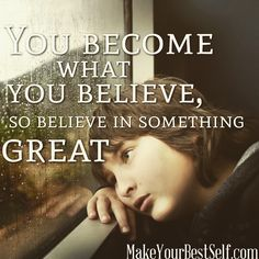 Believe in greatness
