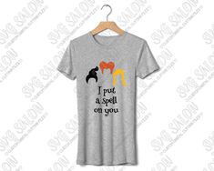Halloween I Put A Spell On You Hocus Pocus Custom DIY Iron On Vinyl Cutting File in SVG, EPS, DXF, JPEG, and PNG Shirt Mockup