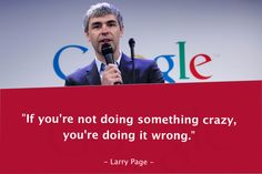 Do something crazy - or fail.