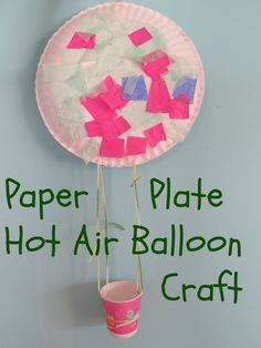 Play Year (Things that Go) Use crepe paper on paper plates | Classroom Ideas | Pinterest | Balloon crafts Hot air balloons and Air balloon & Play Year (Things that Go): Use crepe paper on paper plates ...