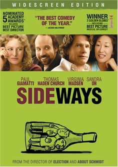Sideways (DVD cover). Great movie. One of the few in which humor and melancholy work well together.  Fantastic performances.