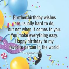 When their birthday comes, you often give them gifts to show how much you value them. But most often, simple birthday wishes for brother is enough. We made a compilation of the best birthday wishes for brother that you can use in case you need it. Birthday Wishes For Brother, Best Birthday Wishes, Happy Birthday Me, Brother Images, Favorite Person, My Favorite Things, Things To Come, How To Make, Best Anniversary Wishes