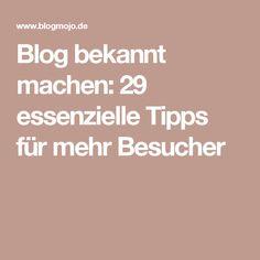 Blog bekannt machen: 29 essenzielle Tipps für mehr Besucher