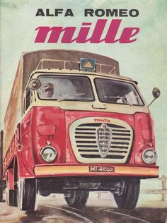 Original #AlfaRomeo Mille truck ad @Carrie Mcknelly Mcknelly Smallwood Romeo Official