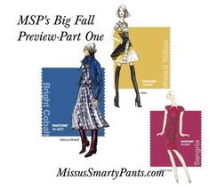 MSP's Big Fall Preview~Everything you need to plan your fall wardrobe! Be in the know of the latest Fall trends & colors for 2016