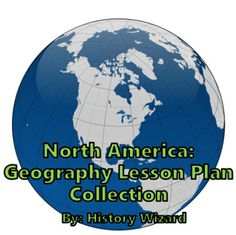North America Geography Lesson Plan Collection by History Wizard