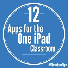 12 Apps for the One iPad Classroom  You don't have to be in a one to one iPad classroom to integrate this powerful tablet into your everyday routine.  Here are just a sampling of some great apps to use with your one iPad: