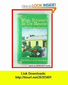 When Summers in the Meadow (9780939149230) Niall Williams, Christine Breen , ISBN-10: 0939149230  , ISBN-13: 978-0939149230 ,  , tutorials , pdf , ebook , torrent , downloads , rapidshare , filesonic , hotfile , megaupload , fileserve