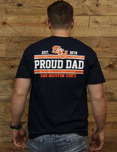 How proud are you? DAD PROUD! Get this tee today to show your kid how proud you are of them! GO SAM HOUSTON