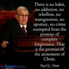 Boyd K Packer Forgiveness is a pattern of truth Prophet Quotes, Gospel Quotes, Lds Quotes, Uplifting Quotes, Religious Quotes, Lds Memes, Spiritual Thoughts, Spiritual Quotes, Spiritual Growth
