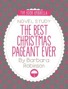 The Best Christmas Pageant Ever by Barbara Robinson Novel Study $