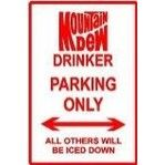 Mtn Dew parking sign love it!  $19.95 from shopping.com