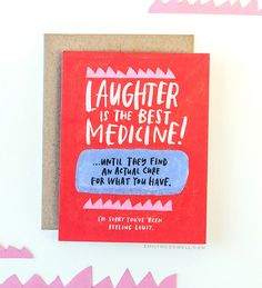 laughter is not the best medicine - serious illness empathy Empathy Cards, Laughter Medicine, Pity Party, Real Relationships, Get Well Cards, Copics, Grief, Helping People, Encouragement