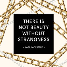 """There is not beauty without strangeness"" -#KarlLagerfeld #Quotes #CocoChanel"