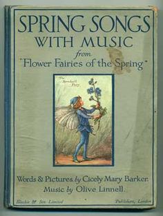 "Spring Songs With Music from ""Flower Fairies Of The Spring""  Words & Pictures By Cicely Mary Barker Music By Oliver Linnell"