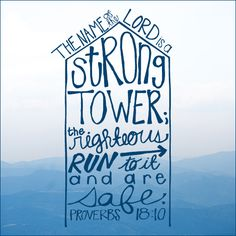 """""""The name of the LORD is a strong tower; the righteous run to it and are safe."""" Proverbs 18:10 #Free #Printable #Proverbs #Faith #Bible #Verses #MemoryVerses"""