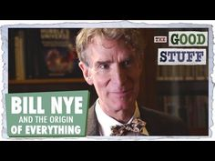 BILL NYE and the Origin of Everything by goodstuffshow: Where do we come from? How did we get here? Is the universe expanding? Are we alone in the universe? We talk to Bill Nye about all these things! Throwback Thursday time! This video goes back to the first interview we ever did for The Good Stuff where we got to talk to the amazing, bow-tie-clad, Bill Nye. We kept the interview pretty light and just asked him to explain the origin of EVERYTHIN