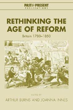 """""""Rethinking the age of reform : Britain 1780-1850."""" DA530.R45"""