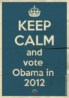 Keep Calm and vote Obama!!