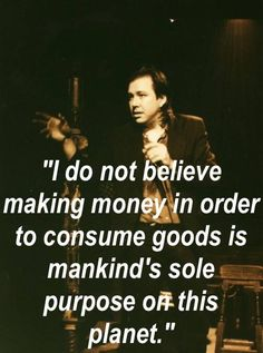 Inspirational  Money<love,happiness,creation   Bill Hicks