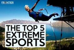 The Top 5 Extreme Sports   blog.frontiergap.com   frontier.ac.uk   #travel #explore #adventure #extremesports #adventuresports #bucketlist #gapyear #volunteer