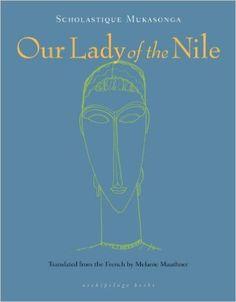 Our Lady of the Nile: A Novel: Scholastique Mukasonga, Melanie Mauthner: 9780914671039: Amazon.com: Books