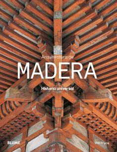 Arquitectura de madera : historia universal / Will Pryce http://fama.us.es/record=b2697967~S5*spi
