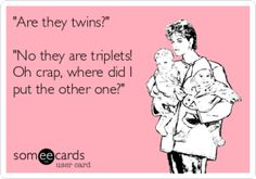 Are they Twins?  candi, this should TOTALLY be your comeback!!!!!   laughing SOOO hard right now...