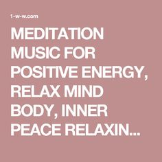 MEDITATION MUSIC FOR POSITIVE ENERGY, RELAX MIND BODY, INNER PEACE RELAXING MUSIC – 1007