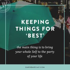 Do you keep things for best? Why?