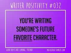 + DAILY WRITER POSITIVITY +  #032 You're writing someone's future favorite character.  Want more writerly content? Followmaxkirin.tumblr.com! Writing Quotes, Writing Advice, Writing Resources, Writing Help, Writing A Book, Writing Prompts, Writing Humor, Start Writing, Book Quotes