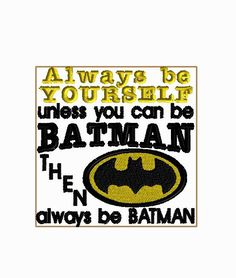 4X4ALWAYS BE Batman embroidery design for machine embroidery multiple format