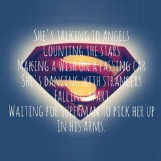 """Waiting for Superman"" lyrics by Daughtry. Waiting For Superman, Superman Love, Superman Wonder Woman, Superman Art, Black Superman, Batman, Love Songs Lyrics, Lyric Quotes, Music Lyrics"