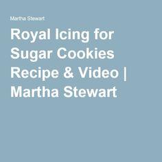 Royal Icing for Sugar Cookies Recipe & Video | Martha Stewart
